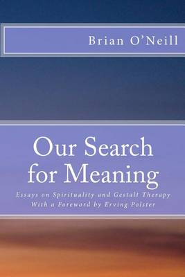 Our Search for Meaning by President Brian O'Neill