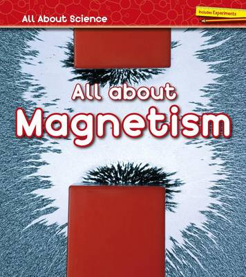 All about Magnetism by Angela Royston