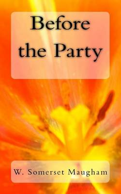 Before the Party by W. Somerset Maugham