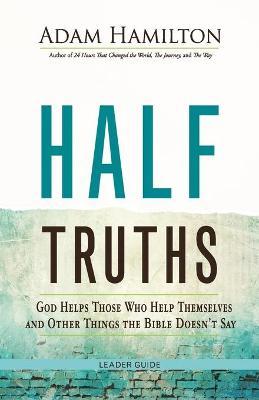 Half Truths by Adam Hamilton