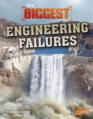 Biggest Engineering Failures by Connie Colwell Miller