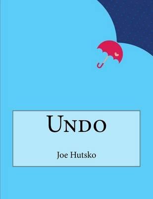 Undo by Joe Hutsko