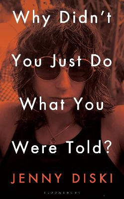 Why Didn't You Just Do What You Were Told?: Essays by Jenny Diski