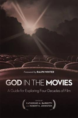 God in the Movies by Catherine M Barsotti