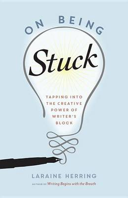 On Being Stuck by Laraine Herring