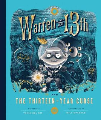 Warren the 13th and the Thirteen-Year Curse: A Novel by Tania del Rio