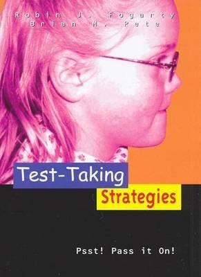 Test-taking Strategies: Pssst! Pass it on by Robin Fogarty