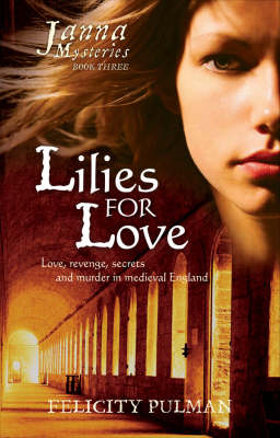 Lilies for Love by Felicity Pulman