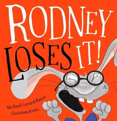Rodney Loses It! by Michael,Gerard Bauer