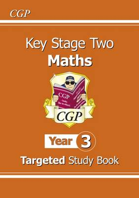 KS2 Maths Targeted Study Book - Year 3 by CGP Books