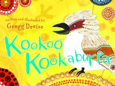 Kookoo Kookaburra by Gregg Dreise