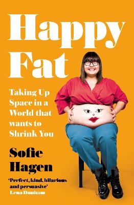 Happy Fat: Taking Up Space in a World That Wants to Shrink You book