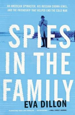 Spies in the Family by Eva Dillon