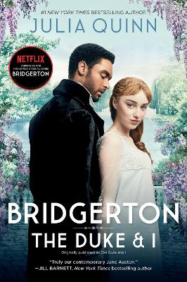 Bridgerton: The Duke And I TV Tie-In by Julia Quinn