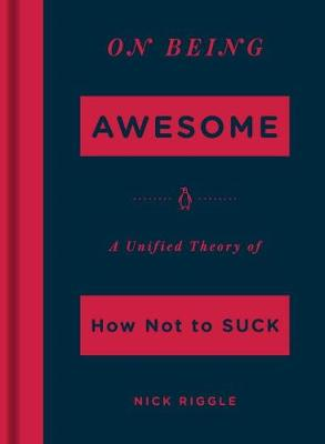 On Being Awesome by Nick Riggle