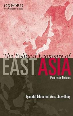 Political Economy of East Asia by Iyanatul Islam