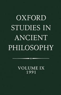 Oxford Studies in Ancient Philosophy: Volume IX: 1991 by Julia Annas