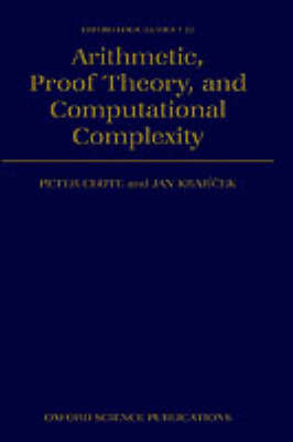 Arithmetic, Proof Theory, and Computational Complexity book