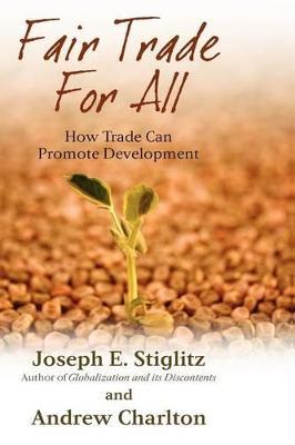 Fair Trade For All by Joseph E. Stiglitz