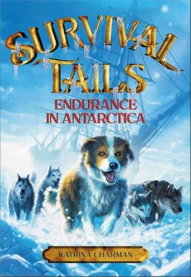Survival Tails: Endurance in Antarctica book
