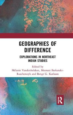 Geographies of Difference: Explorations in Northeast Indian Studies book