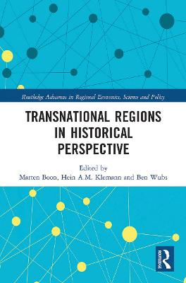 Transnational Regions in Historical Perspective by Marten Boon