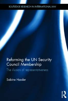Reforming the UN Security Council Membership by Sabine Hassler