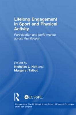 Lifelong Engagement in Sport and Physical Activity: Participation and Performance across the Lifespan by Nicholas L. Holt