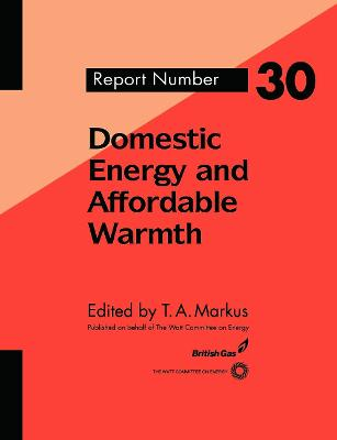 Domestic Energy and Affordable Warmth by T. Markus