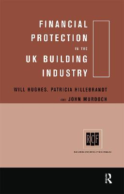 Financial Protection in the UK Building Industry by Will Hughes