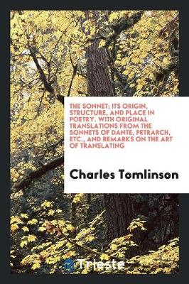 The Sonnet; Its Origin, Structure, and Place in Poetry by Charles Tomlinson