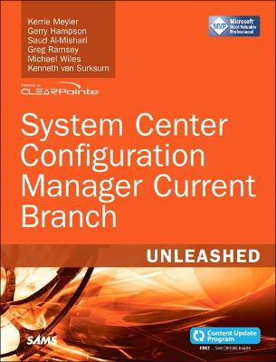 System Center Configuration Manager Current Branch Unleashed by Kerrie Meyler