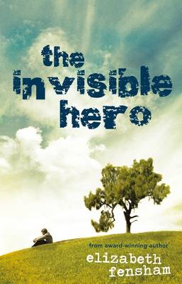 The Invisible Hero by Elizabeth Fensham