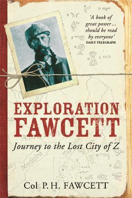 Exploration Fawcett by Col. Percy Fawcett