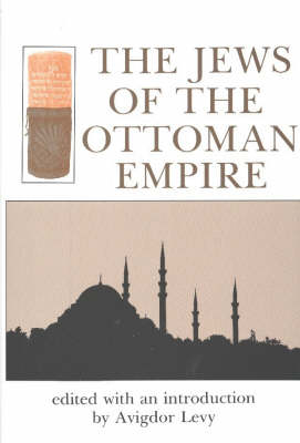 Jews of the Ottoman Empire by Avigdor Levy