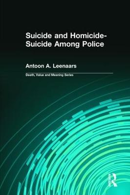 Suicide and Homicide-Suicide Among Police by Antoon A Leenaars