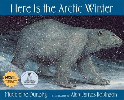 Here Is the Arctic Winter by Madeleine Dunphy