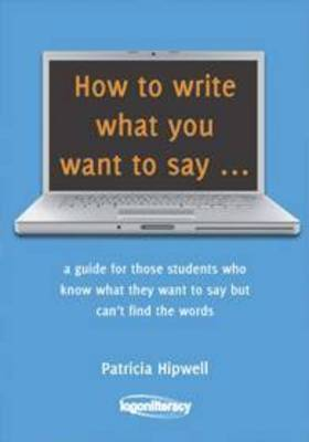 How to Write What You Want to Say by Patricia Hipwell