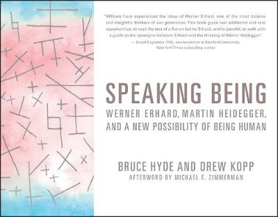 Speaking Being: Werner Erhard, Martin Heidegger, and a New Possibility of Being Human book