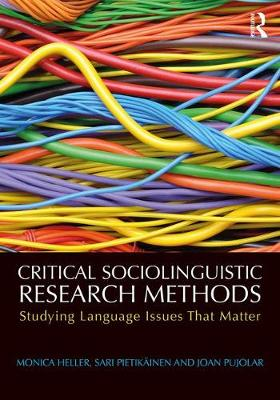 Critical Sociolinguistic Research Methods by Monica Heller