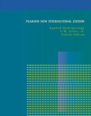Applied Hydrogeology: Pearson New International Edition by C.W. Fetter