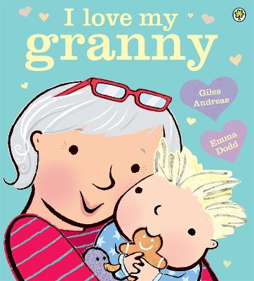 I Love My Granny by Giles Andreae
