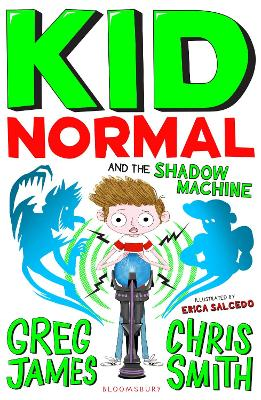 Kid Normal and the Shadow Machine: Kid Normal 3 by Greg James