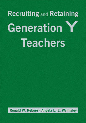 Recruiting and Retaining Generation Y Teachers by Ronald W. Rebore