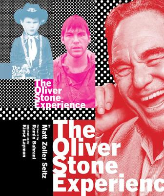 Oliver Stone Experience, The by Matt Zoller Seitz