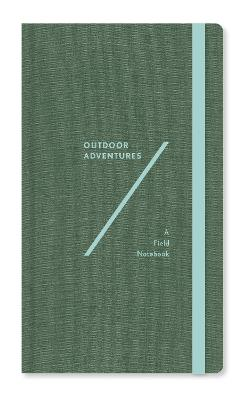 Outdoor Adventures: A Field Notebook by Abrams Noterie