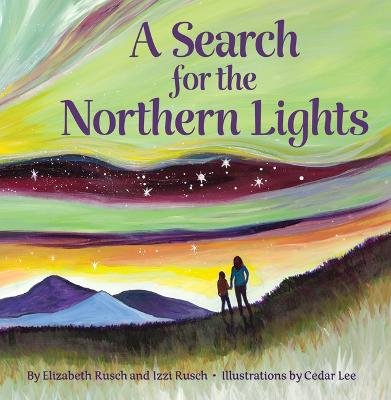 Search for the Northern Lights by Elizabeth Rusch