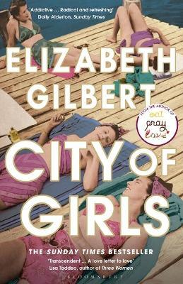 City of Girls: The Sunday Times Bestseller by Elizabeth Gilbert