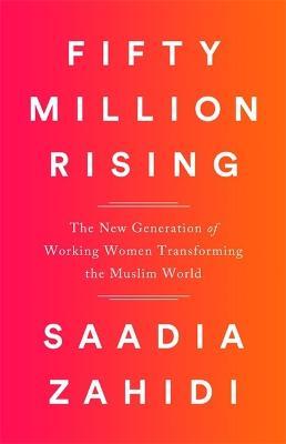 Fifty Million Rising by Saadia Zahidi