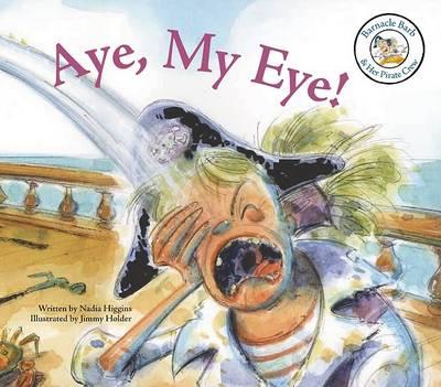 Aye, My Eye! by Nadia Higgins